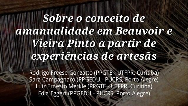 Rodrigo Freese Gonzatto (PPGTE - UTFPR, Curitiba) Sara Campagnaro (PPGEDU - PUCRS, Porto Alegre) Luiz Ernesto Merkle (PPGT...