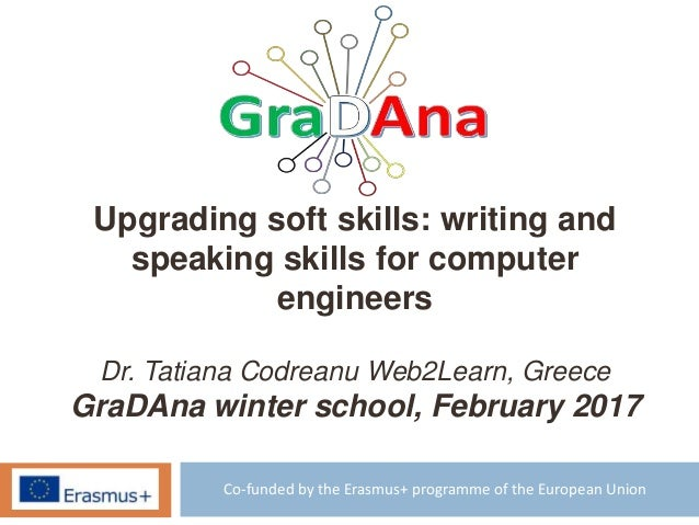Co-funded by the Erasmus+ programme of the European Union Upgrading soft skills: writing and speaking skills for computer ...