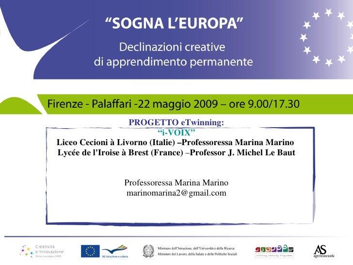 "PROGETTO eTwinning: "" i-VOIX "" Liceo Cecioni à Livorno (Italie) –Professoressa Marina Marino   Lycée de l'Iroise à Brest (..."
