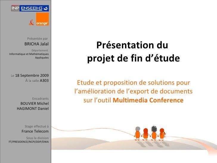 Présentation du  projet de fin d'étude Etude et proposition de solutions pour l'amélioration de l'export de documents sur ...
