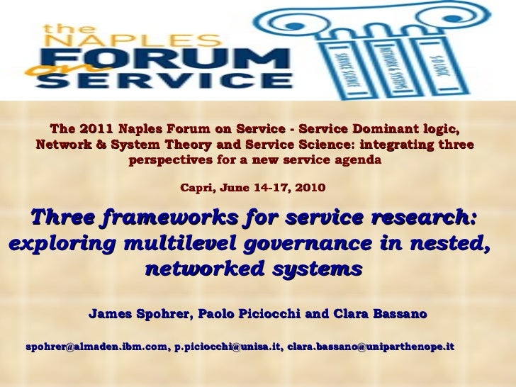 Three frameworks for service research: exploring multilevel governance in nested,  networked systems The 2011 Naples Forum...