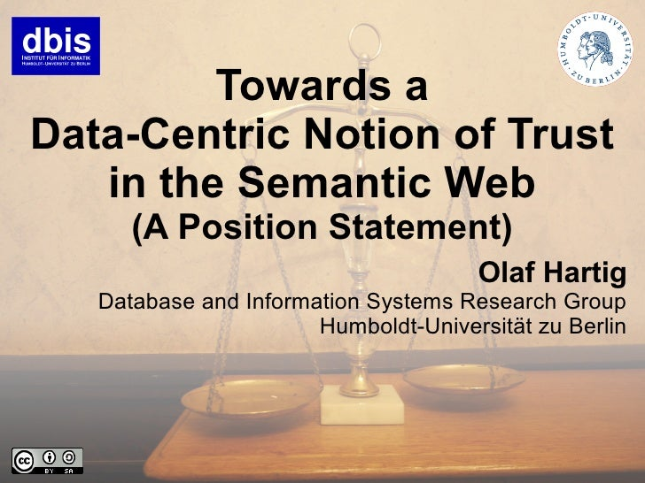 Towards a Data-Centric Notion of Trust    in the Semantic Web       (A Position Statement)                                ...