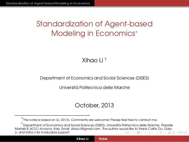 Standardization of Agent-based Modeling in Economics  Standardization of Agent-based Modeling in Economics∗  Xihao Li † De...