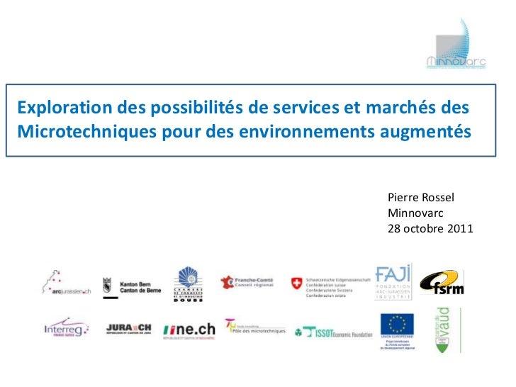 Exploration des possibilités de services et marchés desMicrotechniques pour des environnements augmentés                  ...