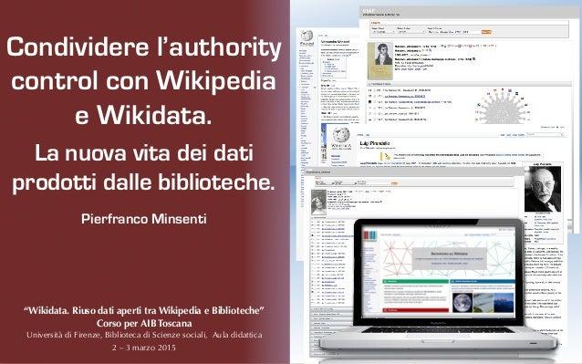 """""""Wikidata. Riuso dati aperti tra Wikipedia e Biblioteche"""" Corso per AIB Toscana Università di Firenze, Biblioteca di Scien..."""