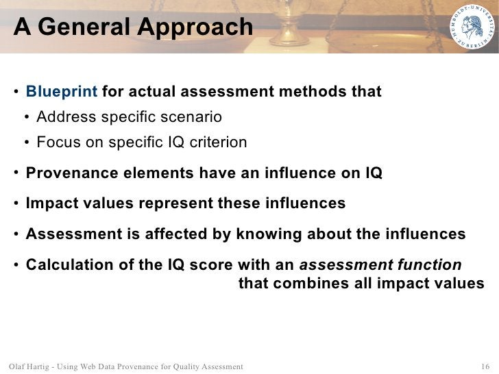 A General Approach   ●   Blueprint for actual assessment methods that      ●   Address specific scenario      ●   Focus on...
