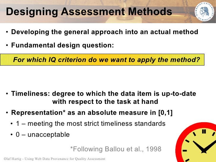 Designing Assessment Methods  ●   Developing the general approach into an actual method  ●   Fundamental design question: ...
