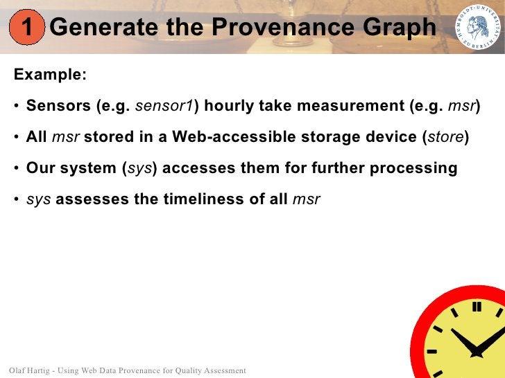1 Generate the Provenance Graph  Example:  ●   Sensors (e.g. sensor1) hourly take measurement (e.g. msr)  ●   All msr stor...