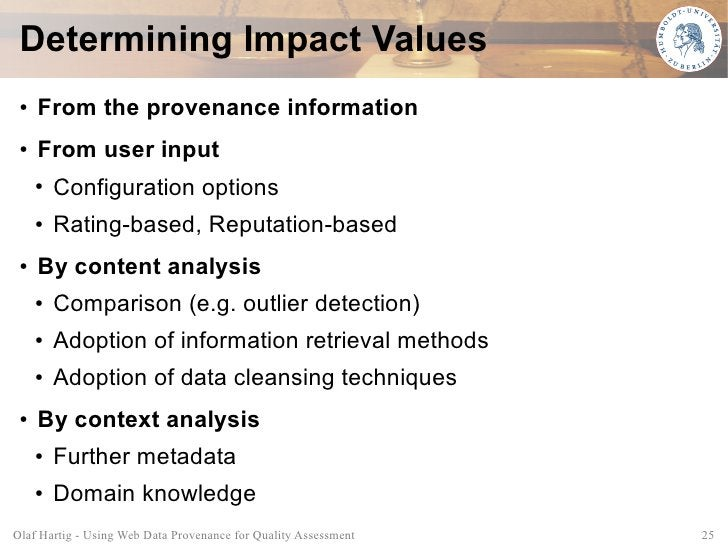 Determining Impact Values  ●   From the provenance information  ●   From user input      ●   Configuration options      ● ...