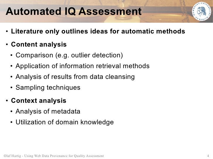 Automated IQ Assessment  ●   Literature only outlines ideas for automatic methods  ●   Content analysis      ●   Compariso...