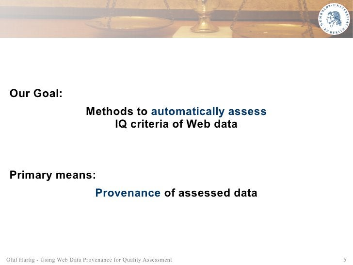 Our Goal:                              Methods to automatically assess                                  IQ criteria of Web...