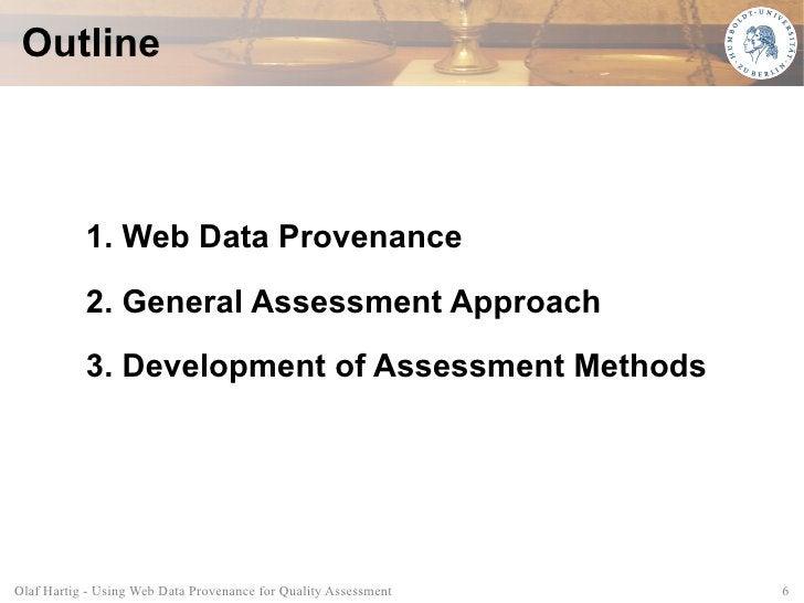 Outline               1. Web Data Provenance             2. General Assessment Approach             3. Development of Asse...