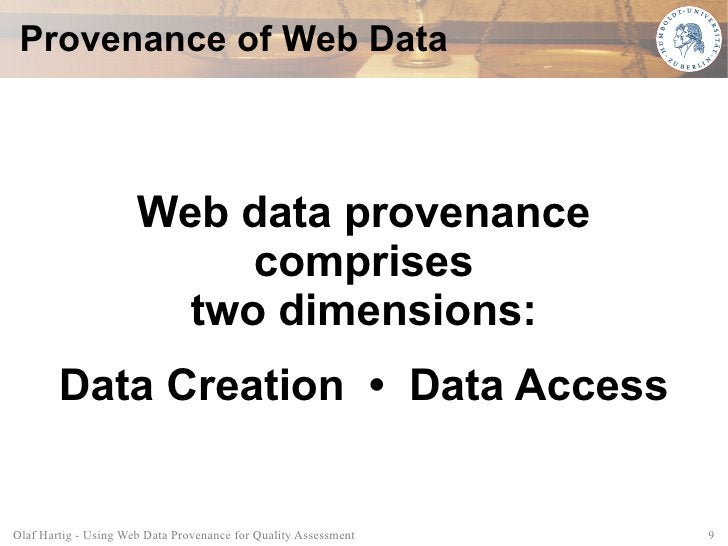 Provenance of Web Data                          Web data provenance                            comprises                  ...