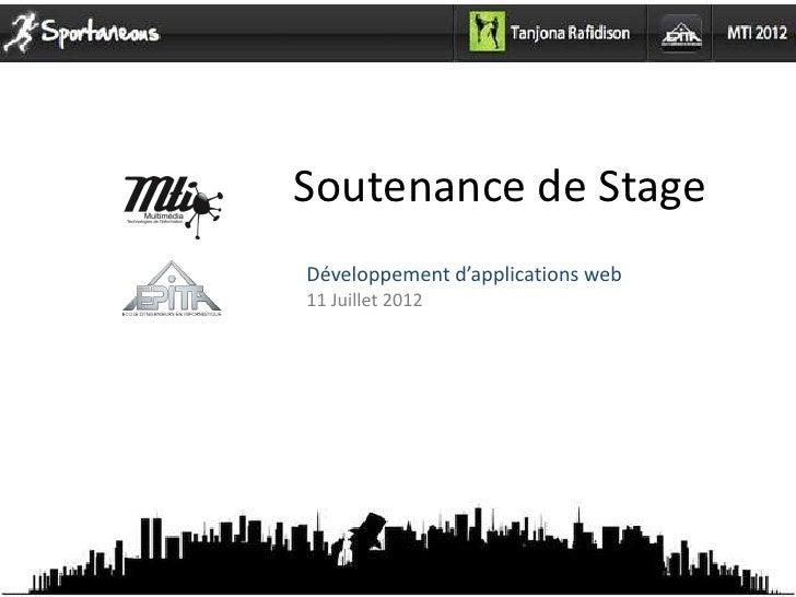 Soutenance de StageDéveloppement d'applications web11 Juillet 2012