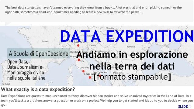 DATA EXPEDITION Andiamo in esplorazione nella terra dei dati [formato stampabile]  SLIDE 1