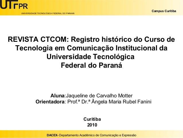 Campus Curitiba   UNIVERSIDADE TECNOLÓGICA FEDERAL DO PARANÁREVISTA CTCOM: Registro histórico do Curso de Tecnologia em Co...