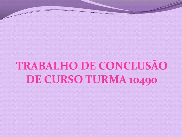 TRABALHO DE CONCLUSÃO DE CURSO TURMA 10490<br />Técnico em Farmácia-Turma 10490<br />