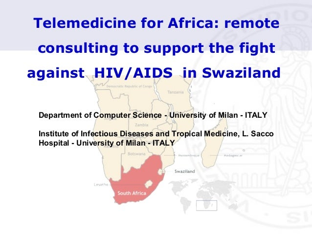 Telemedicine for Africa: remote consulting to support the fight against HIV/AIDS in Swaziland Department of Computer Scien...