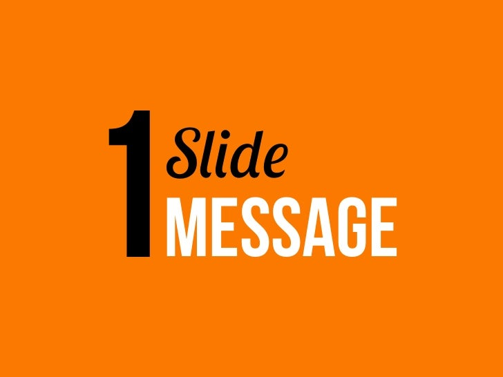 People should get your slide in3 SECONDS