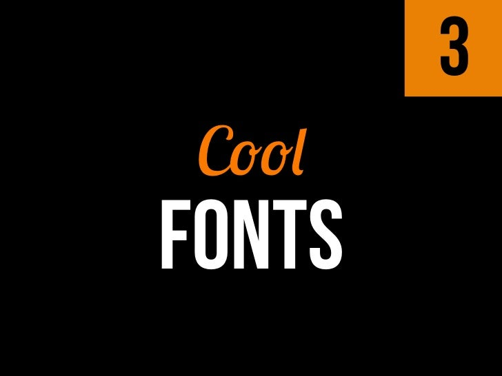 Standard fonts areBORING  and overused