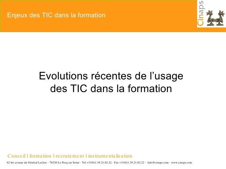 Ressources Humaines Evolutions récentes de l'usage des TIC dans la formation Enjeux des TIC dans la formation Conseil l fo...