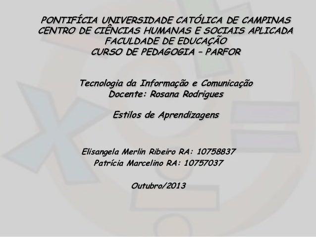 PONTIFÍCIA UNIVERSIDADE CATÓLICA DE CAMPINAS CENTRO DE CIÊNCIAS HUMANAS E SOCIAIS APLICADA FACULDADE DE EDUCAÇÃO CURSO DE ...