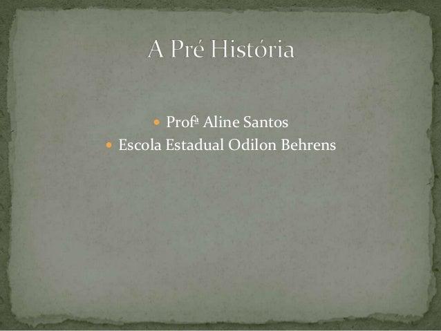 Profª Aline Santos  Escola Estadual Odilon Behrens