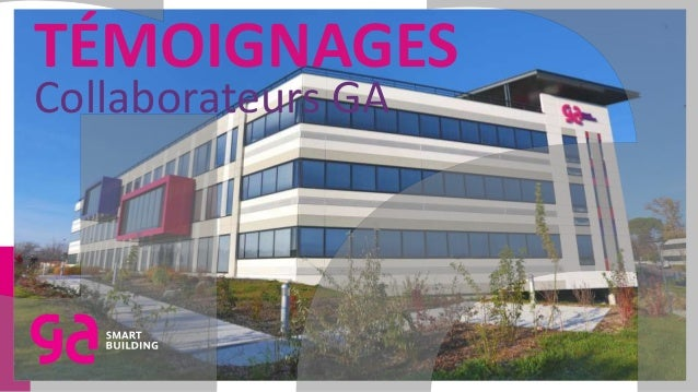 TÉMOIGNAGES Collaborateurs GA