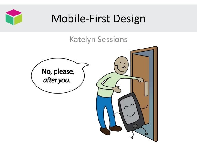 Mobile-First Design Katelyn Sessions