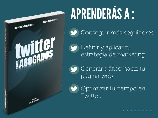 Twitter para Abogados. Libro de Esmeralda Diaz-Aroca y Roberto Espinosa Slide 3