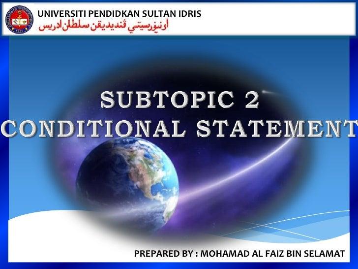 UNIVERSITI PENDIDKAN SULTAN IDRIS                   PREPARED BY : MOHAMAD AL FAIZ BIN SELAMAT