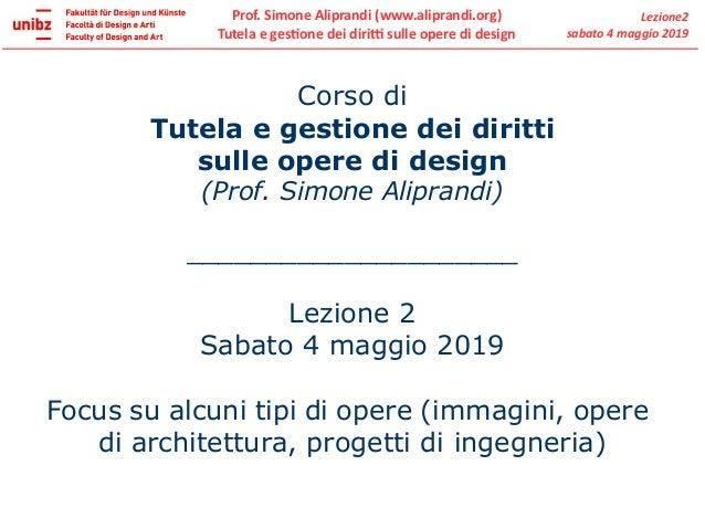 Corso di Tutela e gestione dei diritti sulle opere di design (Prof. Simone Aliprandi) _____________________ Lezione 2 Saba...