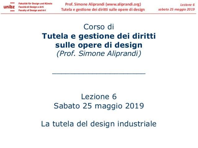 Corso di Tutela e gestione dei diritti sulle opere di design (Prof. Simone Aliprandi) _____________________ Lezione 6 Saba...