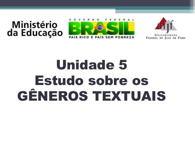 Unidade 5 Estudo sobre os GÊNEROS TEXTUAIS