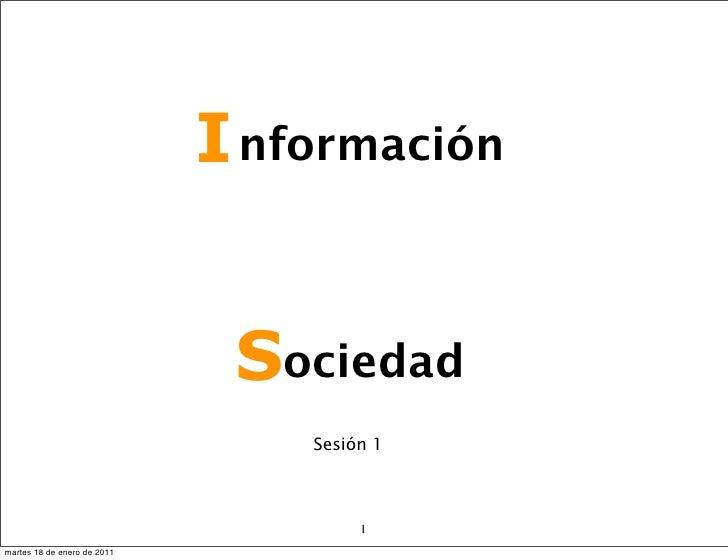 I nformación                              Sociedad                                 Sesión 1                               ...