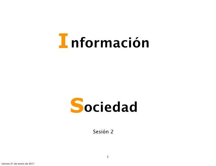 I nformación                               Sociedad                                  Sesión 2                             ...