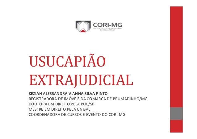 USUCAPIÃO EXTRAJUDICIAL KEZIAHALESSANDRAVIANNASILVAPINTO REGISTRADORADEIMÓVEISDACOMARCADEBRUMADINHO/MG DOUTO...