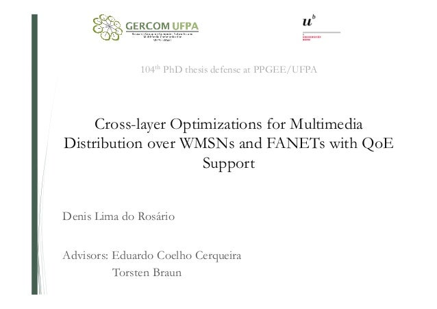 104th PhD thesis defense at PPGEE/UFPA Cross-layer Optimizations for Multimedia Distribution over WMSNs and FANETs with Qo...