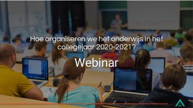 Webinar Hoe organiseren we het onderwijs in het collegejaar 2020-2021?