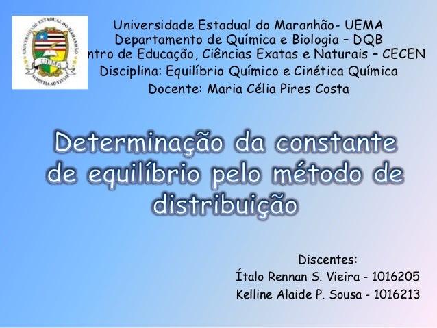Universidade Estadual do Maranhão- UEMA      Departamento de Química e Biologia – DQBCentro de Educação, Ciências Exatas e...