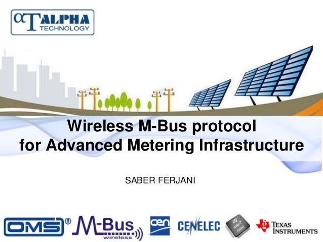Wireless M-Bus protocol for Advanced Metering Infrastructure SABER FERJANI