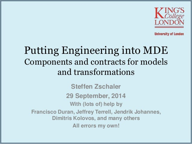 Putting Engineering into MDE  Components and contracts for models  and transformations  Steffen Zschaler  29 September, 20...