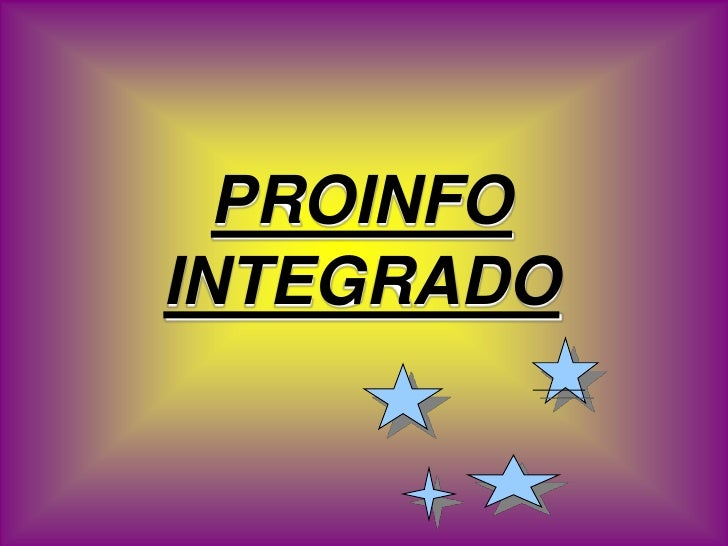 PROINFO  INTEGRADO<br />