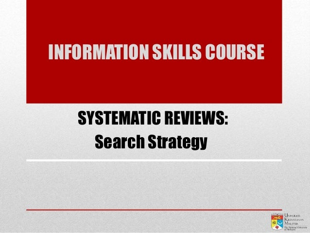 Search Strategy SYSTEMATIC REVIEWS: INFORMATION SKILLS COURSE