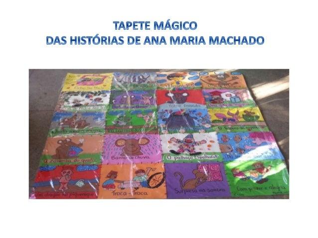 """Este trabalho foi feito como fechamento do """"Projeto Alfabetizando e Letrando com a Obra de Ana Maria Machado"""", desenvolvid..."""