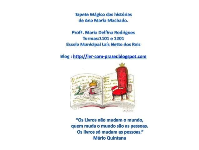 Tapete Mágico das Histórias de Ana Maria Machado.