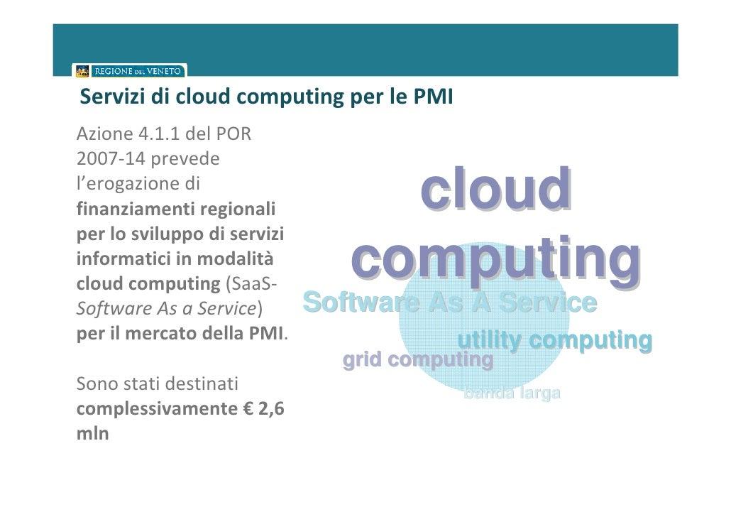 Servizi di cloud computing per le PMIAzione 4.1.1 del POR2007-14 prevedel'erogazione difinanziamenti regionali           c...