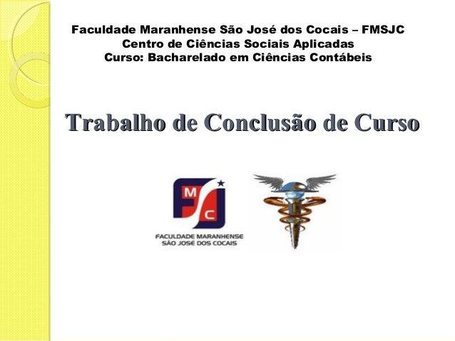 Faculdade Maranhense São José dos Cocais – FMSJC       Centro de Ciências Sociais Aplicadas    Curso: Bacharelado em Ciênc...