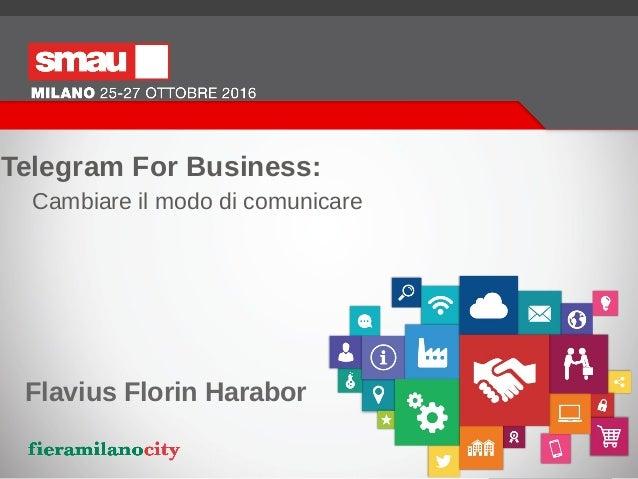 Telegram For Business: Cambiare il modo di comunicare Flavius Florin Harabor
