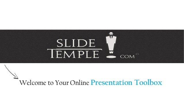 Welcome to Your Online Presentation Toolbox